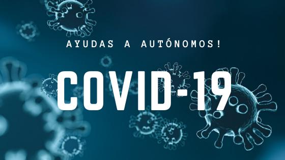 COVID-19, MEDIDAS DESTINADAS AL AUTÓNOMO