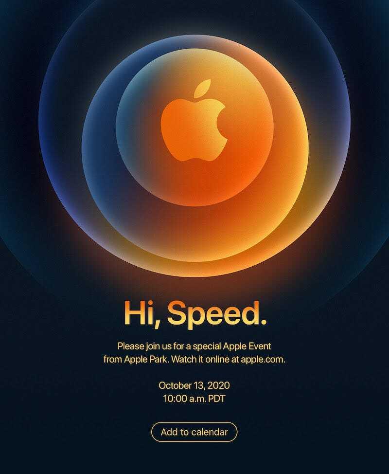 """La invitación al evento simplemente dice """"Hi, Speed"""", que podría ser, potencialmente, una referencia al soporte 5G que espera venir con el iPhone 12."""